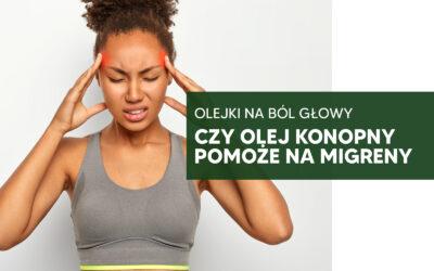 Olejki na ból głowy – czy olej konopny pomoże na migreny